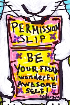 Permission Slip - Be your freak-wonderful awesome self!