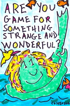 Are you game for something strange and wonderful?