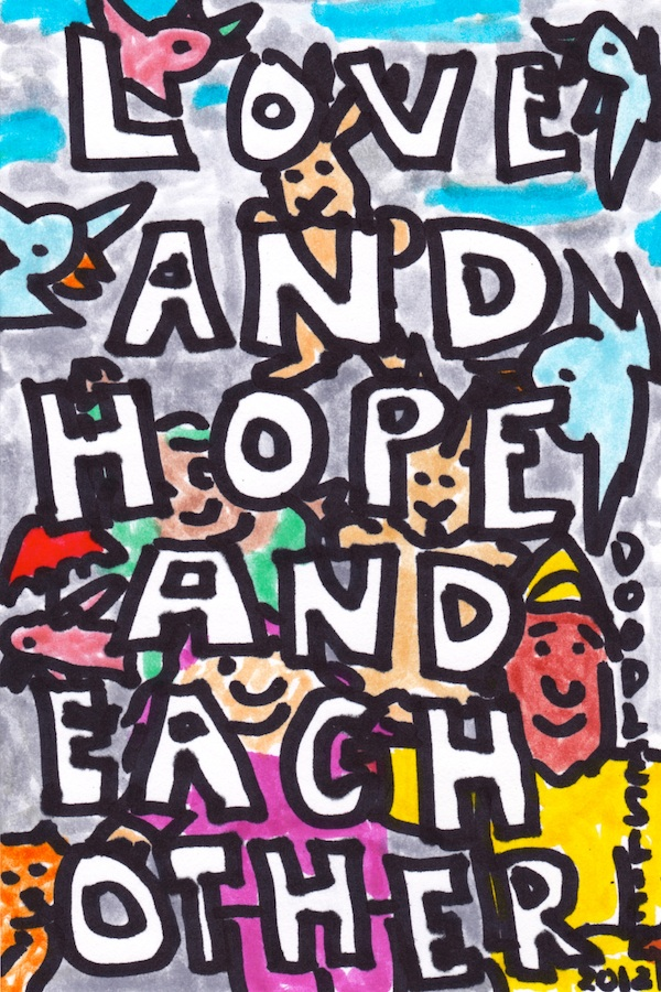 Love and Hope and Each Other - doodle by Doodleslice no.1609