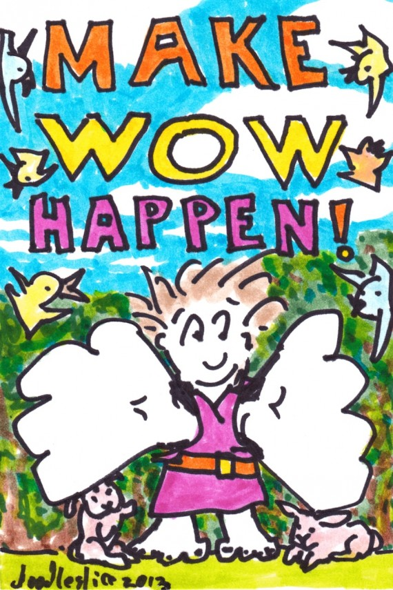 Make Wow Happen - doodle no.1656 by doodleslice David Cohen