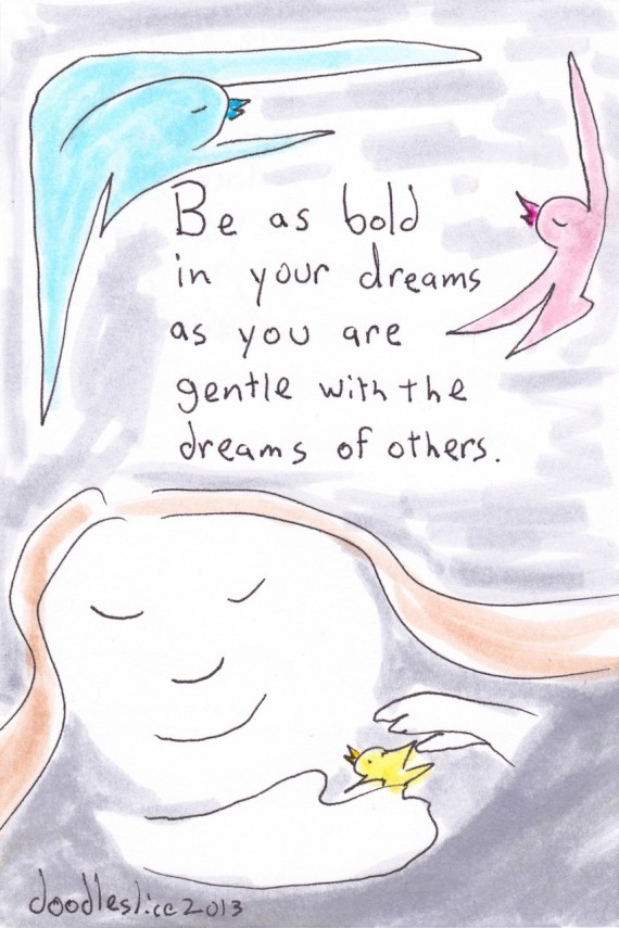 be as bold in your dreams - doodle no.1667 by doodleslice david cohen