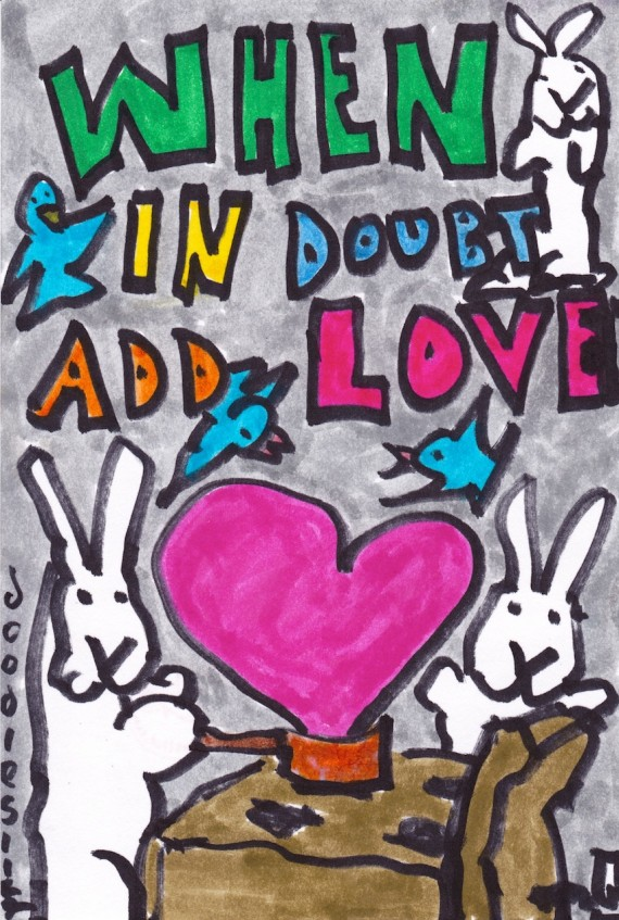 When in Doubt Add Love, doodle no. 1710 by David Doodleslice Cohen